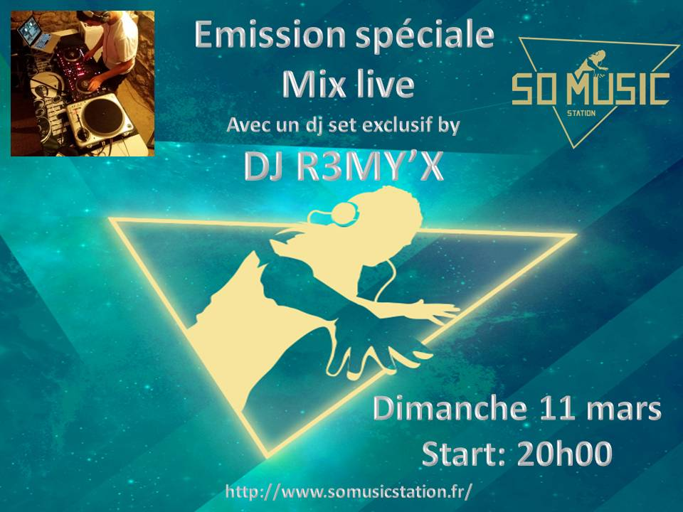 Emission spéciale Mix Live DJ R3MY'X 110318